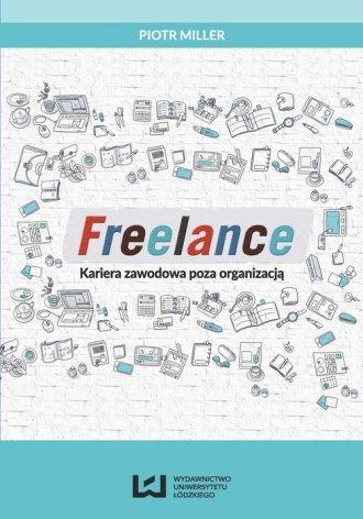 Freelance. Kariera zawodowa poza - okładka książki