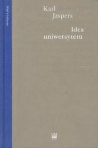 Idea uniwersytetu - Karl Jaspers - okładka książki
