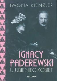 Ignacy Paderewski. Ulubieniec kobiet - okładka książki