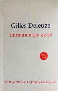 Immanencja: życie - Gilles Deleuze - okładka książki