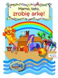 Mamo, tato zrobię arkę!. Biblijne - okładka książki