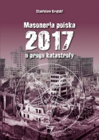 Masoneria polska 2017. U progu katastrofy - okładka książki