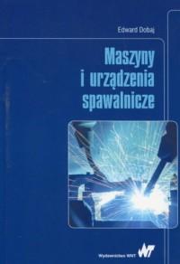 Maszyny i urządzenia spawalnicze - okładka książki