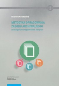 Metodyka opracowania zasobu archiwalnego - okładka książki
