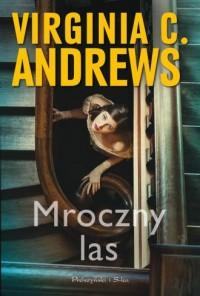 Mroczny las - Virginia C. Andrews - okładka książki