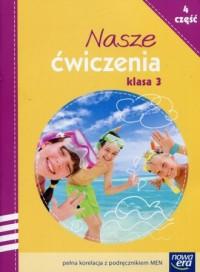 Nasze ćwiczenia klasa 3 cz. 4. - okładka podręcznika