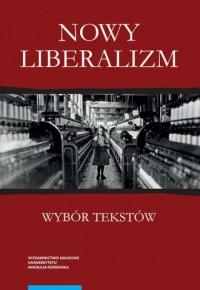 Nowy liberalizm. Wybór tekstów - okładka książki