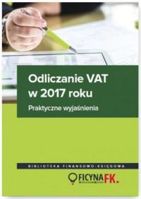 Odliczanie VAT w 2017 roku. Wyjaśnienia - okładka książki