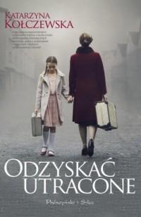 Odzyskać utracone - Katarzyna Kołczewska - okładka książki