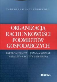 Organizacja rachunkowości podmiotów gospodarczych - okładka książki