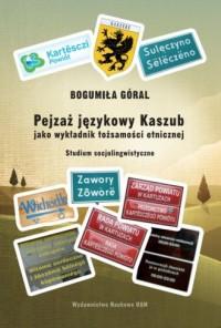 Pejzaż językowy Kaszub jako wykładnik tożsamości etnicznej.. Studium socjolingwistyczne - okładka książki