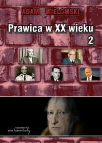 Prawica w XX wieku. Tom 2 - okładka książki