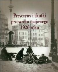 Przyczyny i skutki przewrotu majowego - okładka książki