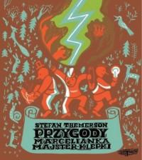 Przygody Marcelianka Majster-Klepki - okładka książki