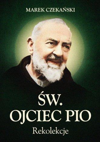 Rekolekcje. Św. Ojciec Pio - okładka książki