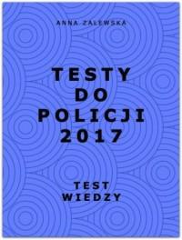 Testy do Policji 2017. Test wiedzy - okładka książki