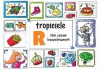 Tropiciele R. Blok zabaw logopedycznych - okładka książki