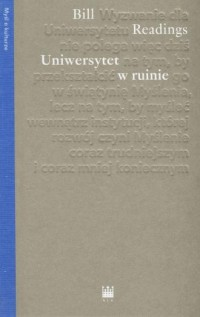 Uniwersytet w ruinie - Bill Readings - okładka książki