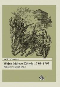 Wojna Małego Żółwia 1786-1795. - okładka książki