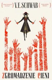 Zgromadzenie cieni - V.E. Schwab - okładka książki