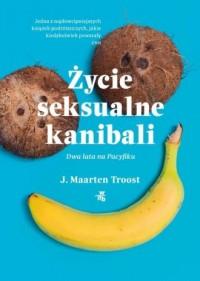 Życie seksualne kanibali - J. Maarten - okładka książki
