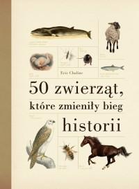 50 zwierząt, które zmieniły bieg - okładka książki