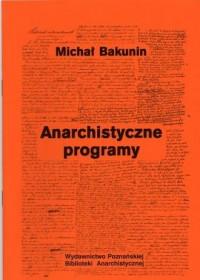 Anarchistyczne programy. Seria: Anarchizm na świecie - okładka książki