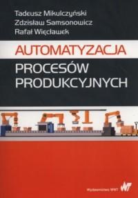 Automatyzacja procesów produkcyjnych - okładka książki