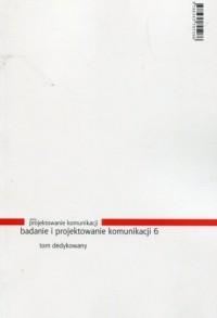 Badanie i projektowanie komunikacji - okładka książki