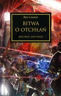 Bitwa o Otchłań. Cykl Herezja Horusa - okładka książki