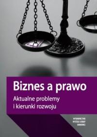Biznes a prawo. Aktualne problemy - okładka książki