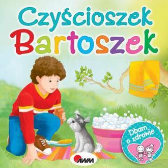 Dbam o zdrowie. Czyścioszek Bartoszek - okładka książki