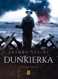 Dunkierka - Joshua Levine - okładka książki