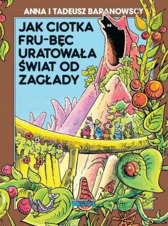 Jak ciotka Frub-Bęc uratowała świat - okładka książki
