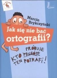 Jak się nie bać ortografii? - Marcin - okładka podręcznika