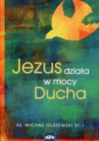 Jezus działa w mocy Ducha - okładka książki