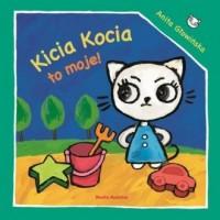 Kicia Kocia to moje! - Anita Głowińska - okładka książki