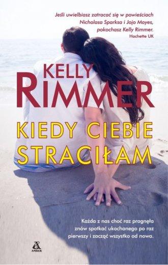 Kiedy ciebie stracilam - Kelly Rimmer