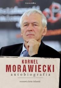 Kornel Morawiecki. Autobiografia. Rozmawia Artur Adamski - okładka książki