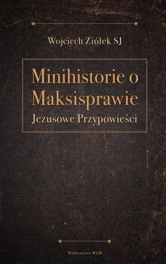 Minihistorie o Maksisprawie. Jezusowe - okładka książki