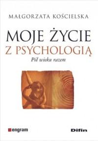 Moje życie z psychologią. Pół wieku - okładka książki