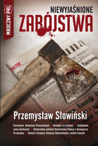 Mroczny PRL. Niewyjaśnione zabójstwa - okładka książki