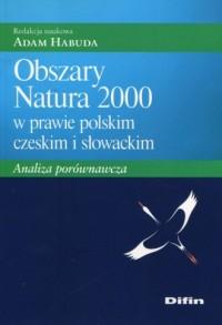 Obszary Natura 2000 w prawie polskim czeskim i słowackim. Analiza porównawcza - okładka książki