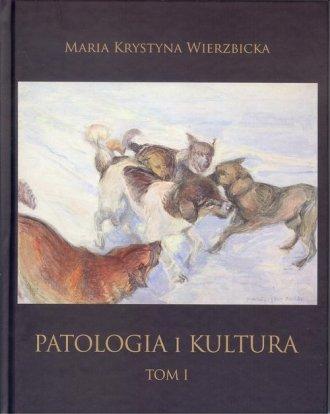 Patologia i kultura Tom I-IV. PAKIET - okładka książki