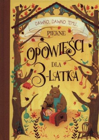 Piękne opowieści dla 3-latka - okładka książki