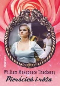 Pierścień i róża - William Makepeace - okładka książki