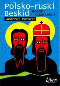 Polsko-ruski Beskid. Legendy i opowieści - okładka książki
