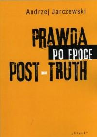 Prawda po epoce post-truth - okładka książki