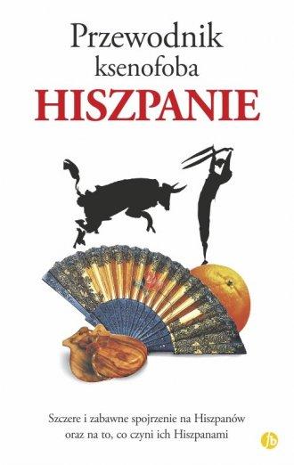 Przewodnik ksenofoba Hiszpanie - okładka książki