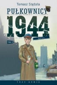Pułkownicy 1944. Tom 2. Nowe życie - okładka książki